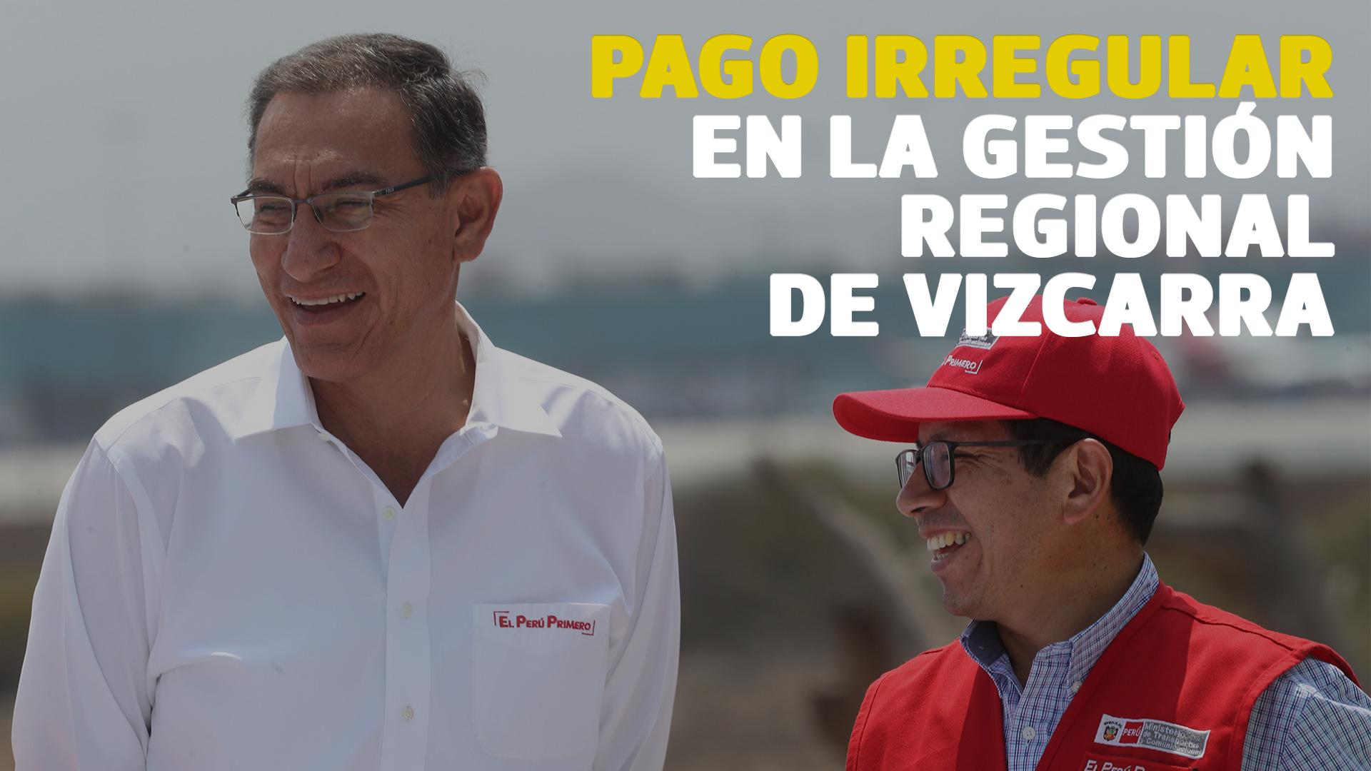 Martín Vizcarra: Develan irregular pago de más de S/41 millones en su gestión como gobernador de Moquegua