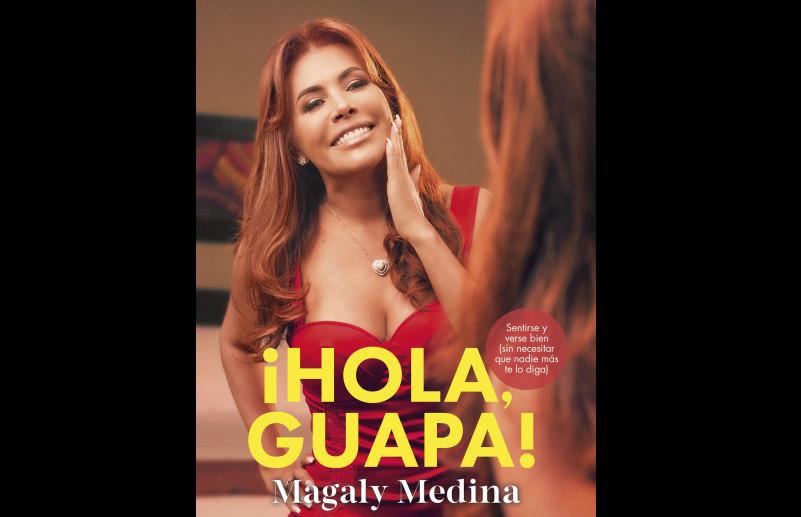 FIL 2019: Magaly Medina presentará Hola, guapa, libro donde muestra su faceta fuera de la pantalla